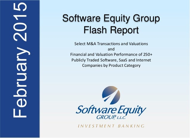 Software Equity Group Flash Report SelectM&ATransactionsandValuations and FinancialandValuationPerformanceof250...
