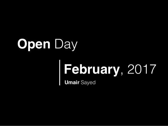 February, 2017 Umair Sayed Open Day