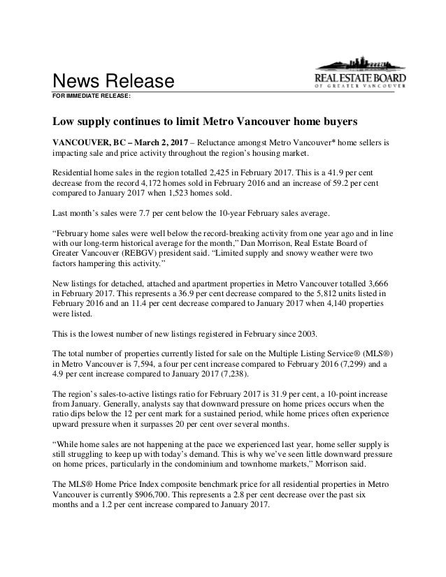 News Release FOR IMMEDIATE RELEASE: Low supply continues to limit Metro Vancouver home buyers VANCOUVER, BC – March 2, 201...