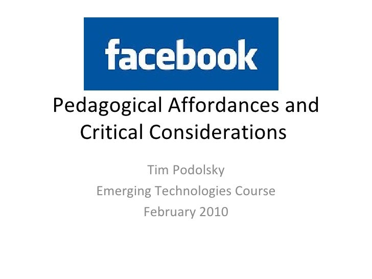 Pedagogical Affordances and Critical Considerations  Tim Podolsky Emerging Technologies Course February 2010