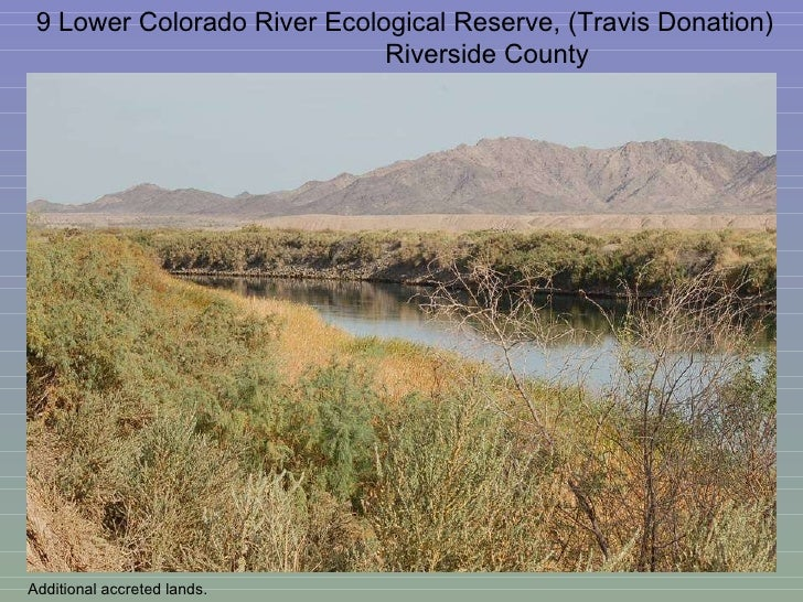 9 Lower Colorado River Ecological Reserve, (Travis Donation)  Riverside County Additional accreted lands.