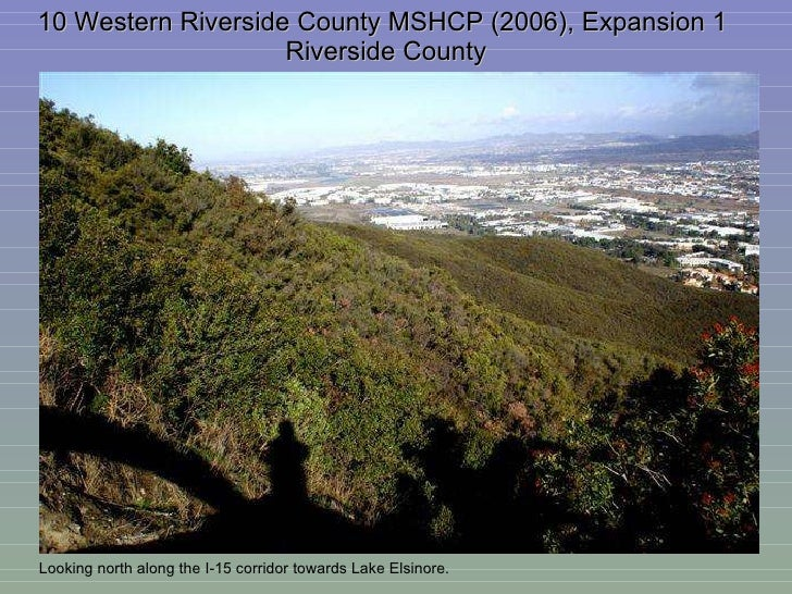 10 Western Riverside County MSHCP (2006), Expansion 1  Riverside County Looking north along the I-15 corridor towards Lake...