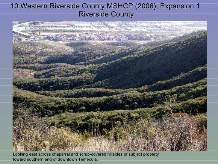 10 Western Riverside County MSHCP (2006), Expansion 1  Riverside County Looking east across chaparral and scrub-covered hi...