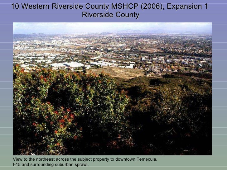 10 Western Riverside County MSHCP (2006), Expansion 1  Riverside County View to the northeast across the subject property ...