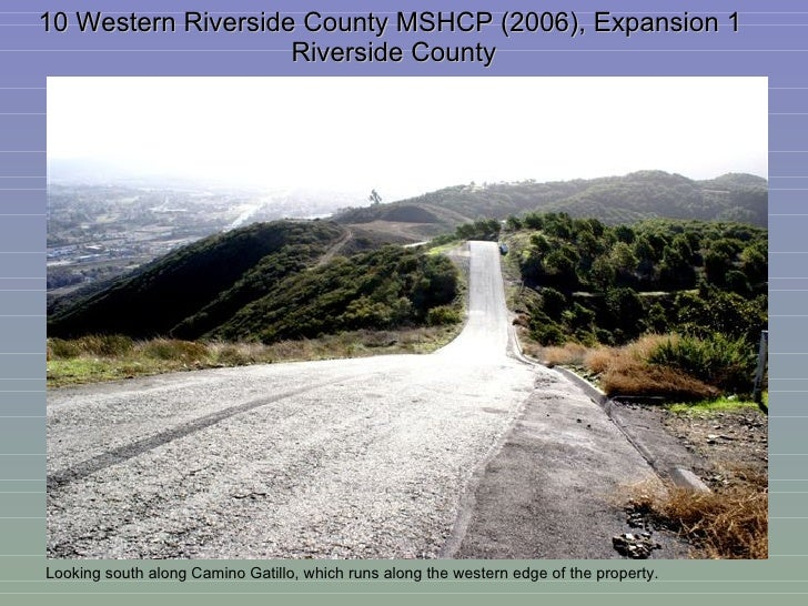 10 Western Riverside County MSHCP (2006), Expansion 1  Riverside County Looking south along Camino Gatillo, which runs alo...
