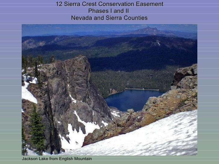 12 Sierra Crest Conservation Easement Phases I and II  Nevada and Sierra Counties Jackson Lake from English Mountain