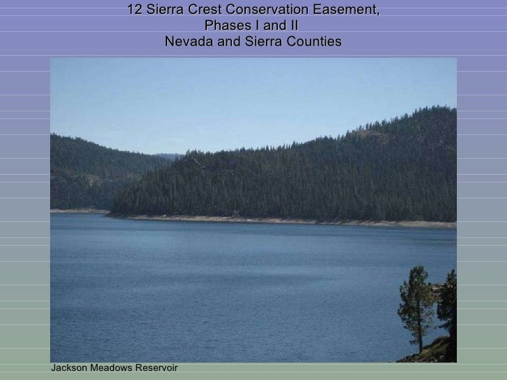 12 Sierra Crest Conservation Easement, Phases I and II  Nevada and Sierra Counties Jackson Meadows Reservoir