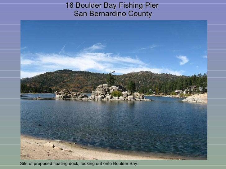 16 Boulder Bay Fishing Pier  San Bernardino County Site of proposed floating dock, looking out onto Boulder Bay.