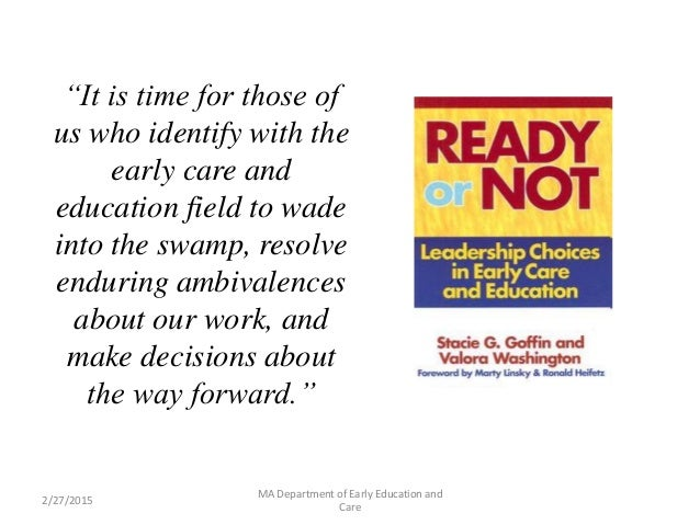 """""""It is time for those of us who identify with the early care and education field to wade into the swamp, resolve enduring ..."""