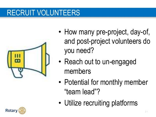 2 1 RECRUIT VOLUNTEERS • How many pre-project, day-of, and post-project volunteers do you need? • Reach out to un-engaged ...