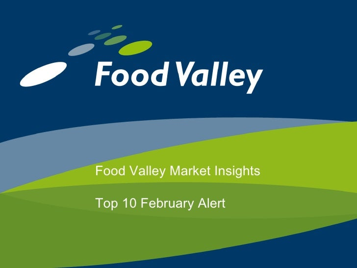 Food Valley Market Insights  Top 10 February Alert