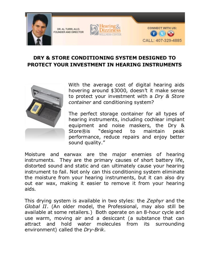 DRY & STORE CONDITIONING SYSTEM DESIGNED TO PROTECT YOUR INVESTMENT IN HEARING INSTRUMENTS                  With the avera...