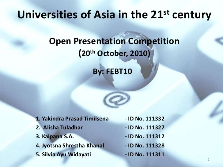 Universities of Asia in the 21st century        Open Presentation Competition              (20th October, 2010)           ...