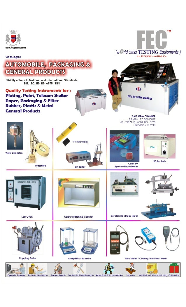 TM FEC  www.fecproduct.com  (w rld class TESTING Equipments ) An ISO 9001 certified Co.  Catalogue  AUTOMOBILE, PACKAGING ...