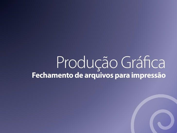 Produção GráficaFechamento de arquivos para impressão
