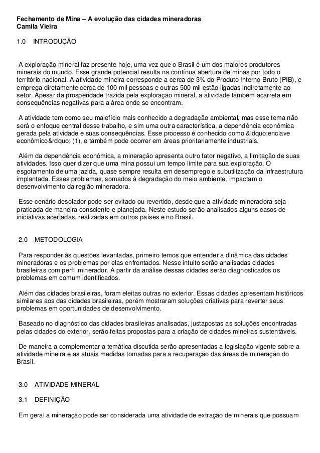Fechamento de Mina – A evolução das cidades mineradoras Camila Vieira 1.0 INTRODUÇÃO A exploração mineral faz presente hoj...