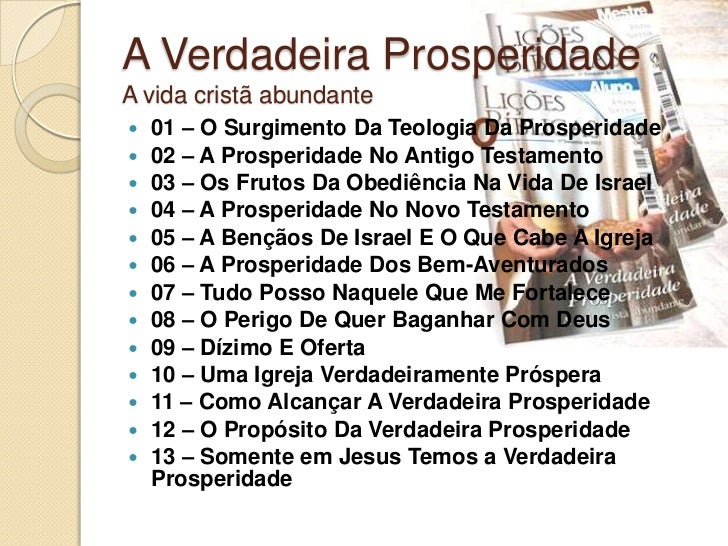 A Verdadeira ProsperidadeA vida cristã abundante   01 – O Surgimento Da Teologia Da Prosperidade   02 – A Prosperidade N...