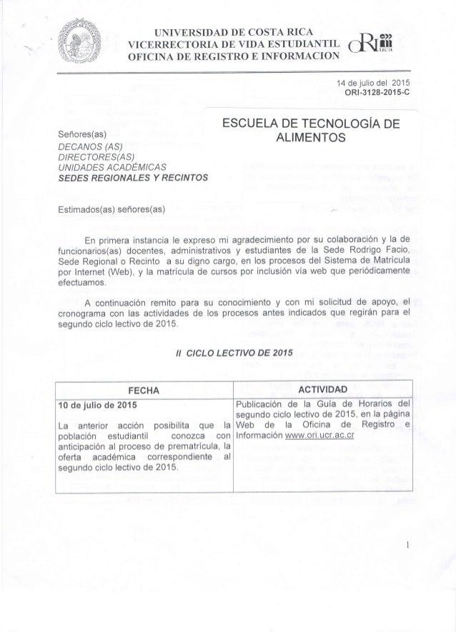 """UNIVERSIDAD DE COSTA RICA - a"""" VICERRECTORIA DE VIDA ESTUDIANTIL ç ¡L1! OFICINA DE REGISTRO E INFORMACION        14 de jul..."""