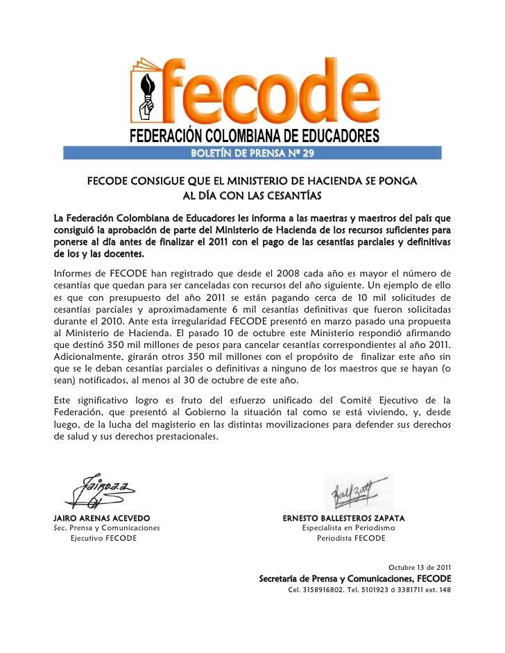 BOLETÍN DE PRENSA Nº 29        FECODE CONSIGUE QUE EL MINISTERIO DE HACIENDA SE PONGA                       AL DÍA CON LAS...