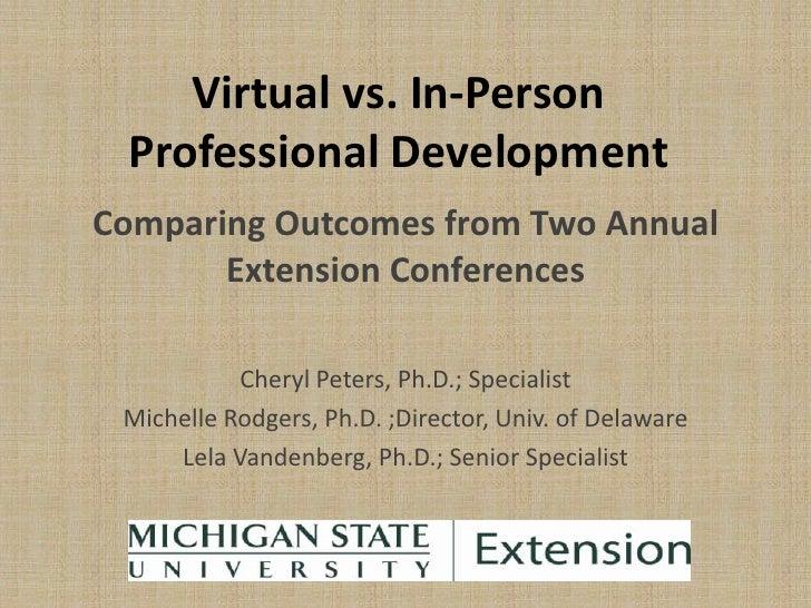 Virtual vs. In-Person Professional DevelopmentComparing Outcomes from Two Annual       Extension Conferences           Che...