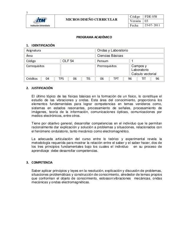 7  MICROS DISEÑO CURRICULAR  Código Versión Fecha  FDE 058 03 25-07- 2011  PROGRAMA ACADÉMICO 1. IDENTIFICACIÓN Asignatura...