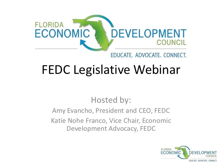 FEDC Legislative Webinar<br />Hosted by:<br />Amy Evancho, President and CEO, FEDC<br />Katie Nohe Franco, Vice Chair, Eco...