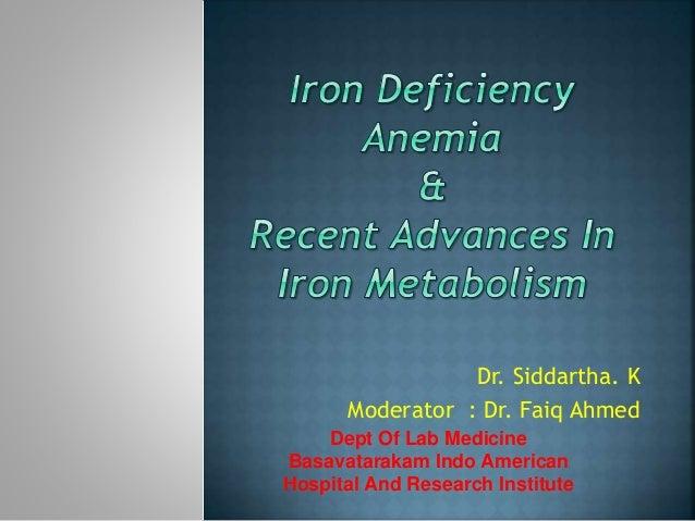 Dr. Siddartha. K Moderator : Dr. Faiq Ahmed Dept Of Lab Medicine Basavatarakam Indo American Hospital And Research Institu...