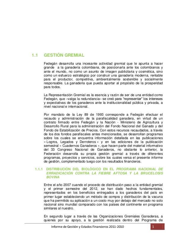 1.1      GESTIÓN GREMIAL         Fedegán desarrolla una incesante actividad gremial que le apunta a hacer         grande a...
