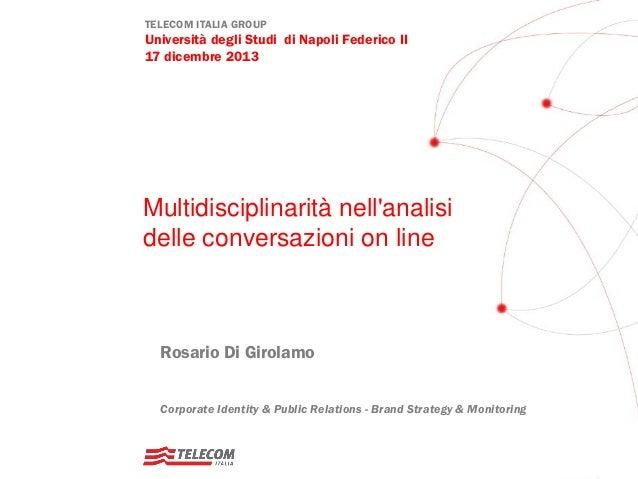 TELECOM ITALIA GROUP  Università degli Studi di Napoli Federico II 17 dicembre 2013  Multidisciplinarità nell'analisi dell...