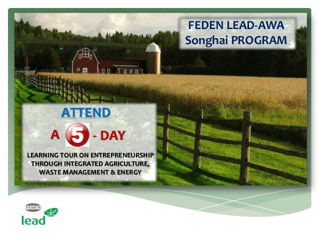 ATTEND FEDEN LEAD-AWA Songhai PROGRAM - DAYA LEARNING TOUR ON ENTREPRENEURSHIP THROUGH INTEGRATED AGRICULTURE, WASTE MANAG...