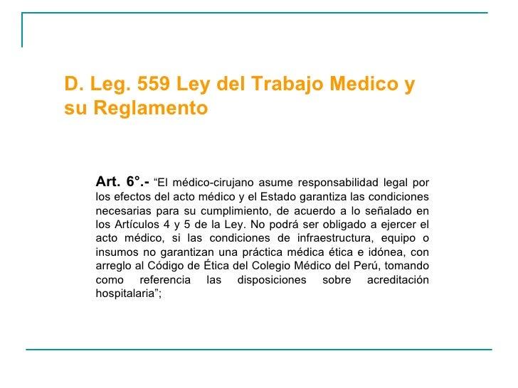 """Art. 6°.-  """"El médico-cirujano asume responsabilidad legal por los efectos del acto médico y el Estado garantiza las condi..."""