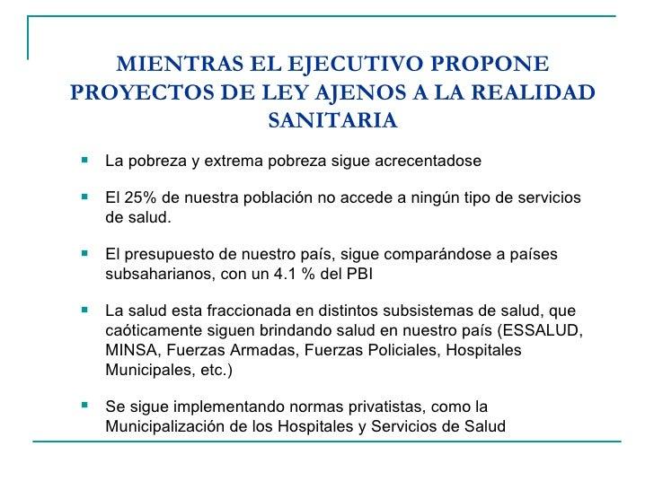 MIENTRAS EL EJECUTIVO PROPONE PROYECTOS DE LEY AJENOS A LA REALIDAD SANITARIA <ul><li>La pobreza y extrema pobreza sigue a...