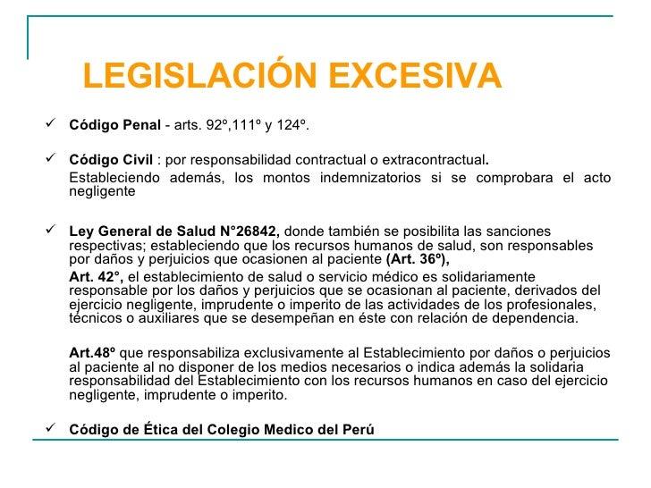 LEGISLACIÓN EXCESIVA <ul><li>Código Penal  - arts. 92º,111º y 124º. </li></ul><ul><li>Código Civil  : por responsabilidad ...