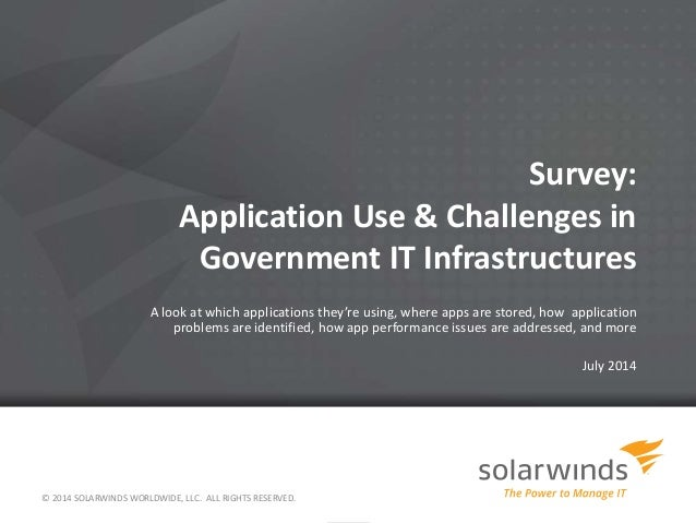 Survey: Application Use & Challenges in Government IT Infrastructures A look at which applications they're using, where ap...
