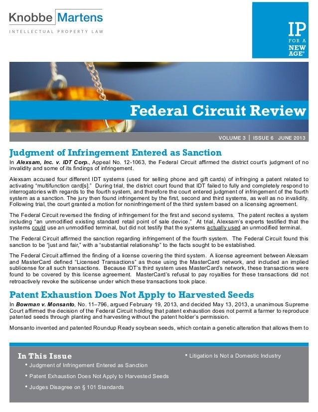 Federal Circuit ReviewVOLUME 3 | ISSUE 6 JUNE 2013Judgment of Infringement Entered as SanctionIn Alexsam, Inc. v. IDT Corp...