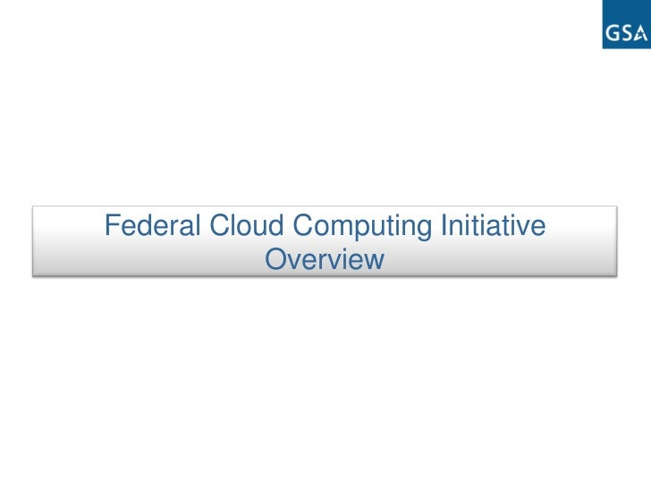 Federal Cloud Computing Initiative             Overview
