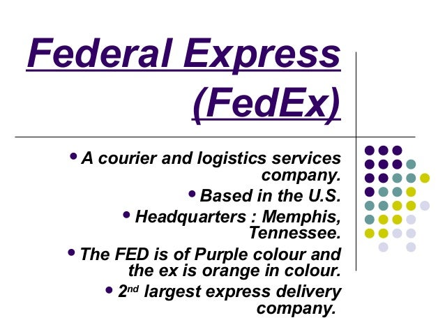 """sourcing process at federal express Strategies: fed ex's strategy is to work seamlessly and simultaneously on three   financial reporting, and internal auditing processes is necessary for fedex  directors  manufacturing, """"build-to-order"""" manufacturing and global sourcing."""