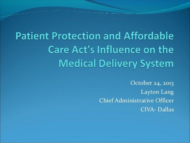 October 24, 2013 Layton Lang Chief Administrative Officer CIVA- Dallas