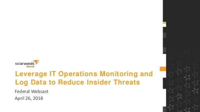 Federal Webinar: Leverage IT Operations Monitoring and Log