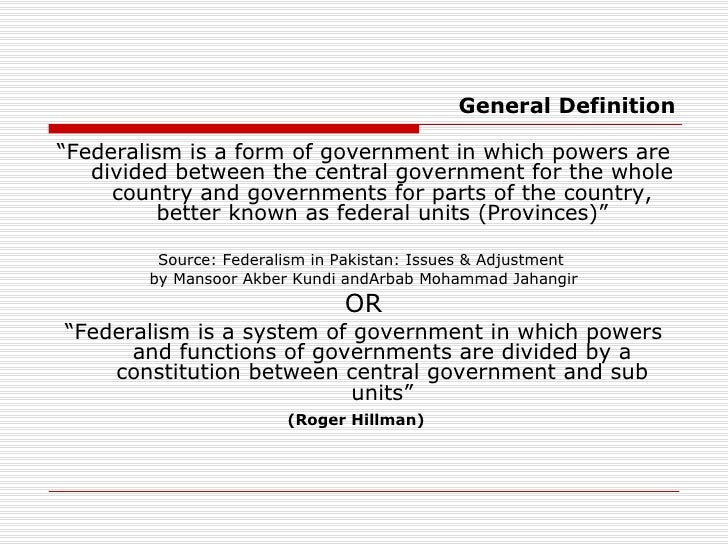 federalism in pakistan Strengthening federalism in pakistan pakistan has been a federal state since its creation following partition in 1947, though this has been interrupted by several.