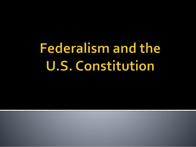 Federalism and Constitution Slide 2