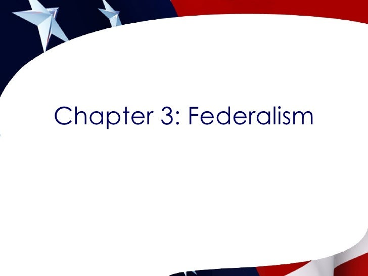 Chapter 3: Federalism