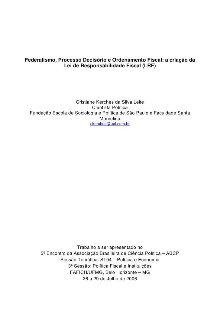 Federalismo, Processo Decisório e Ordenamento Fiscal: a criação da                Lei de Responsabilidade Fiscal (LRF)    ...