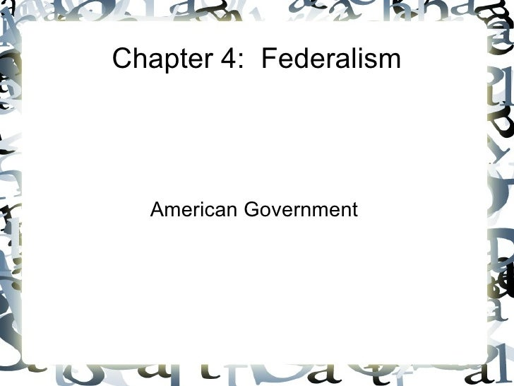 Chapter 4:  Federalism American Government