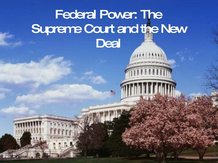 Federal Power: The Supreme Court and the New Deal