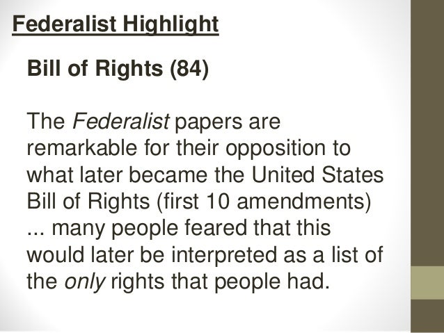 federalist essay 84 The essays that constitute the federalist papers were published in various new   (67–77), and the judicial (78–83)—as well as the issue of a bill of rights (84.