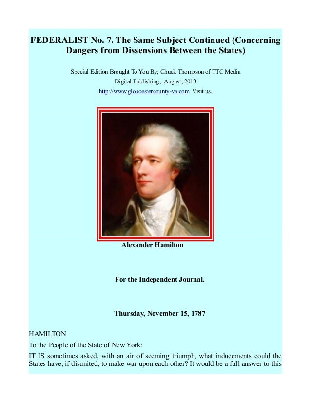 FEDERALIST No. 7. The Same Subject Continued (Concerning Dangers from Dissensions Between the States) Special Edition Brou...