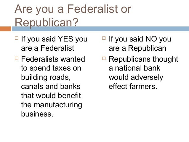 differences between hamiltonian federalists jefersonian republicans Differences between hamiltonian federalists jefersonian republicans although hamiltonian federalists, wilsonian democrats, and new dealers each wanted large.