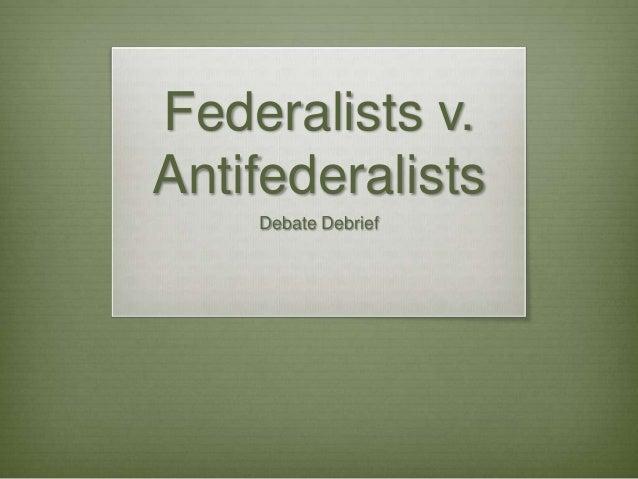 Federalists v. Antifederalists Debate Debrief