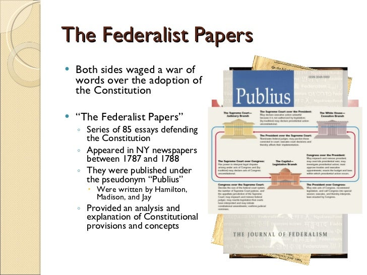 federalist papers definition The federalist papers, which were a collection of 85 letters written by james madison, alexander hamilton and john jay between 1787 and 1788 these letters were.